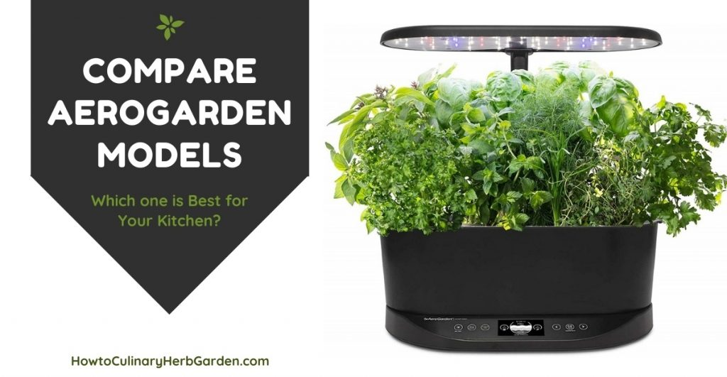 Our Aerogarden Reviews and Comparisons of the Best Selling Models - Which one is best for your kitchen